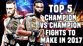 5 Champion VS Champion Fights To Make In The UFC 2017