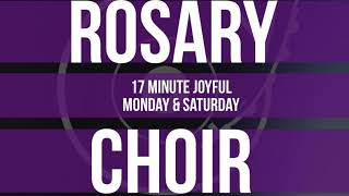 17 Minute Rosary - 1 - Joyful - Monday & Saturday - SPOKEN + CHOIR