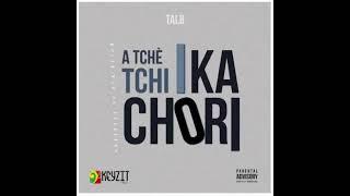 Tal b - A cthé cthi i ka chori (son officiel)