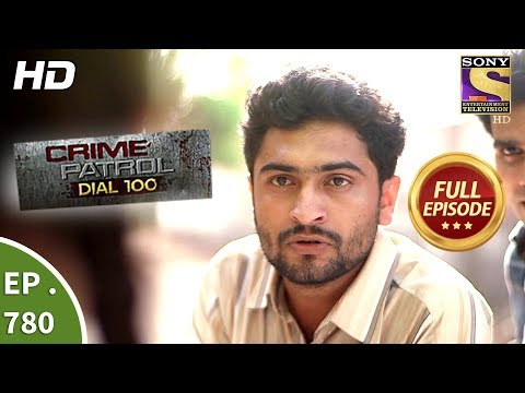 Xxx Mp4 Crime Patrol Dial 100 Ep 780 Full Episode 18th May 2018 3gp Sex