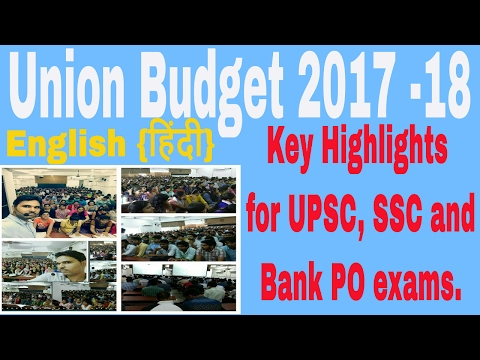 Key Highlights of Union Budget 2017 18 for UPSC SSC and Bank PO etc by Th. Vikas Tomar KD Campus