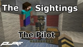 The Herobrine Sightings | The Pilot