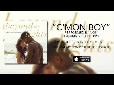 Noni - C'mon Boy ft. Kid Culprit (Beyond The Lights Soundtrack)