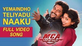 MCA Video Songs - Yemaindo Teliyadu Naaku Full Video Song   Nani, Sai Pallavi