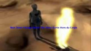 Mon 3 ème Voyage Astral / Ma 3 ème Sortie Hors du Corps