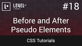 CSS Tutorials #18 - Before and After Pseudo Elements
