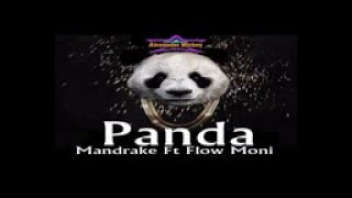 Mandrake FT Flow Moni   Panda (OFFICIAL VIDEO)