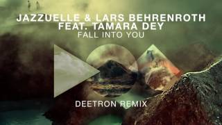 Jazzuelle feat. Lars Behrenroth & Tamara Dey - Fall Into You (Deetron Remix)