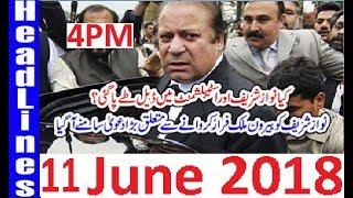 Pakistani News Headlines 4PM 11 June 2018 | PMLN Nawaz SHarif Ki Establishment Sy Deal Inkashasf