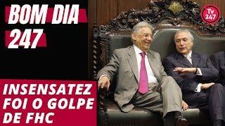 Bom dia 247 (21/9/18): Insensatez foi o golpe de FHC