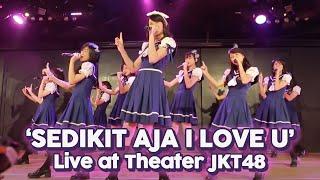 JKT48 - Sedikit Saja I Love You (Live @ Theater JKt48)