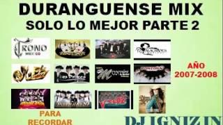 Grandes Exitos De La Musica Duranguense Mix Parte 2 Para Bailar (Año 2007-2008)