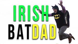 Irish Bat Dad