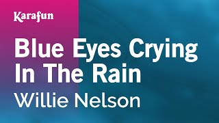 Karaoke Blue Eyes Crying In The Rain - Willie Nelson *