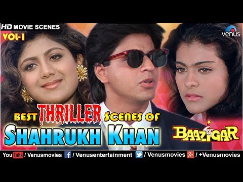 Best Thriller Scenes Of Shahrukh Khan   Baazigar   Video Jukebox - Vol.1   Kajol, Shipa Shetty