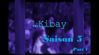 Kibay Saison 5 Part 1 - Film Gasy Complet (tantara mitohy)