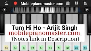 Tum Hi Ho Piano | Full song | Aashiqui 2 | Arijit  Singh | perfect piano tutorial | Mobile piano