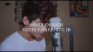 NEVER ENOUGH - Loren Allred Male Version By Volts