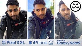 Pixel 3 XL vs iPhone XS Max vs Galaxy Note 9 CAMERA TEST Comparison