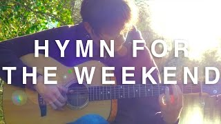 Hymn for the Weekend - Coldplay [Fingerstyle Guitar Cover by Eddie van der Meer]