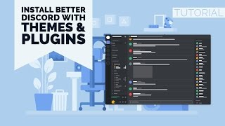 HOWTO | INSTALL BETTER DISCORD  (WITH THEMES & PLUGINS) | ENGLISH