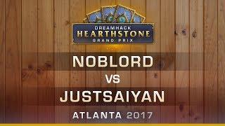 HS - Noblord vs Justsaiyan - Hearthstone Grand Prix DreamHack Atlanta 2017
