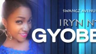 Gyobera - Irene Ntale