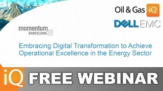 WEBINAR: Embracing Digital Transformation To Achieve Operational Excellence In Energy
