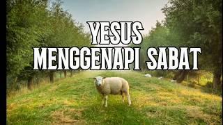 Yesus Menggenapi Sabat. Renungan Pagi
