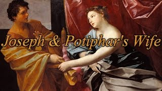 Joseph & Potiphar's Wife - Living for God not the lusts of the flesh