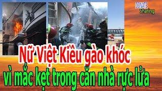 Nữ Việt Kiều g,à,o kh,ó,c v,ì m,ắ,c k,ẹ,t tr,o,ng c,ă,n nh,à r,ự,c l,ử,a - Donate Sharing
