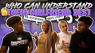 WHO CAN UNDERSTAND THEIR GIRLFRIENDS SPANISH BETTER CHALLENGE?! ft. SMOOTH GIO (Winner gets $1000)