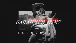 Sarahmée Ft. Rymz - Ennemis