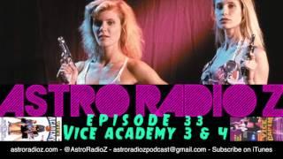 Astro Radio Z - Episode 33 -  Vice Academy 3 & 4
