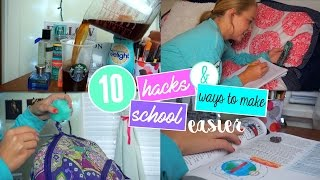 10 School Life Hacks and Ways to make your Life Easier!