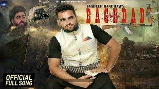BAGHDADI - (OFFICIAL FULL SONG ) || JAGDEEP RANDHAWA || RICK HRT || DESI SWAG RECORDS