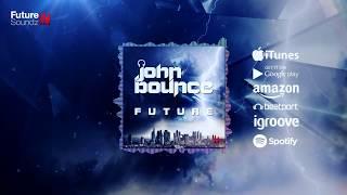 John Bounce - Future [Official]