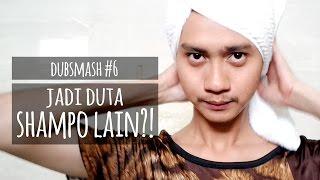 JADI DUTA SHAMPO LAIN?! - DUBSMASH #6