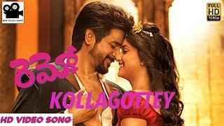 Remo Telugu - Kollagottey Telugu HD Video | Sivakarthikeyan, Keerthi Suresh | Anirudh Ravichand