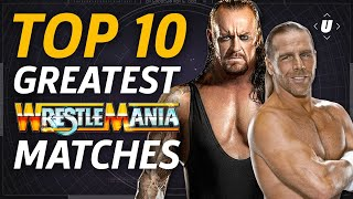 Wrestlemania: 10 Greatest Matches Ever!