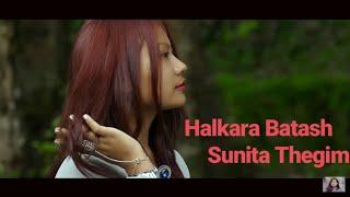 Sunita Thegim - Halkaaraa Batas  [Official Music Video]Pratima Pathak ll Mandal Sampang