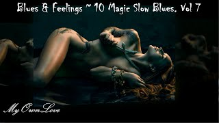 Blues & Feelings ~ 10 Magic Slow Blues. Vol 7