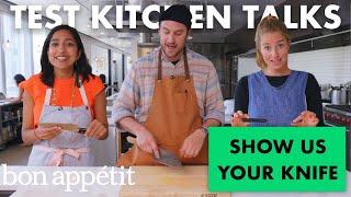 Professional Chefs Show Us Their Knives   Test Kitchen Talks   Bon Appétit