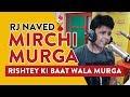 Download Rishtey Ki Baat Wala Murga Mirchi Murga RJ Naved Radio Mirchi mp3
