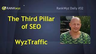 RW Daily#32: Third Pillar of SEO - WyzTraffic
