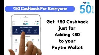 Get ₹50 Cashback just for Adding Money to your Paytm Wallet | Offer valid for both Old & New users
