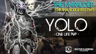 YOLO - One Life in Cyrodiil with the Marauder Stamina Sorcerer