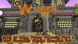 Wizard101 Baby to Mega Peppy Porpoise Pt.1 Fantastic Voyage Gauntlet Pet