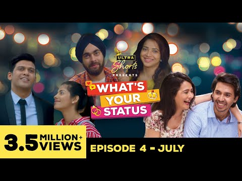What's Your Status | Web Series | Episode 4 - July | Cheers!