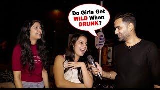 Do Girls Get Wild When Drunk? Baap Of Bakchod - Sid
